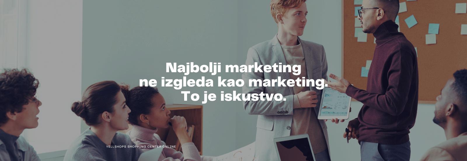 Marketing je iskustvo
